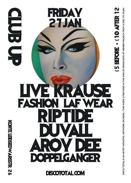 DISCO TOTAL FRIDAY 27 JANUARY CLUB UP AMSTERDAM - featuring Krause (Live) plus LAF Wear and DJ sets by Riptide Duvall Aroy Dee (artwork Richenel)